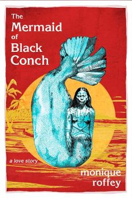 Cover of Mermaid of Black Conch - Monique Roffey - 9781845234577