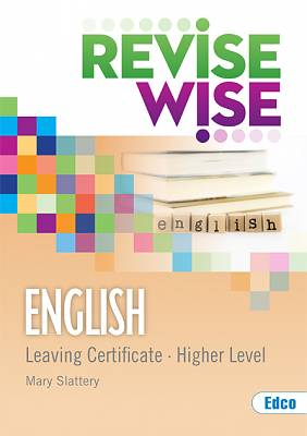 Cover of English Higher Level Leaving Certificate Revise Wise - Mary Slattery - 9781845366223