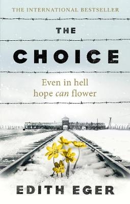 Cover of The Choice - Edith Eger - 9781846045127