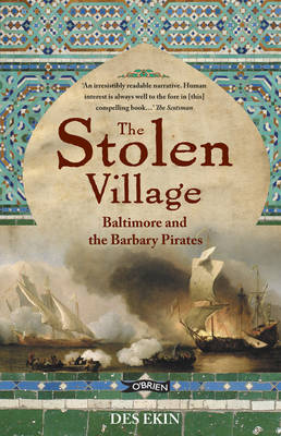 Cover of The Stolen Village : Baltimore and the Barbary Pirates - Des Ekin - 9781847171047
