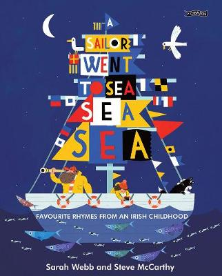 Cover of A Sailor Went to Sea, Sea, Sea: Favourite Rhymes from an Irish Childhood - Sarah Webb - 9781847177940