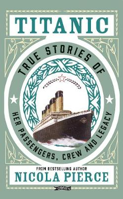 Cover of TITANIC: TRUE STORIES OF HER PASSENGERS, CREW AND LEGACY