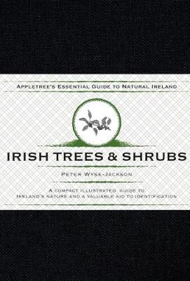 Cover of Irish Trees and Shrubs - Peter Wise-Jackson - 9781847581563