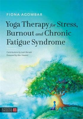 Cover of Yoga Therapy for Stress, Burnout and Chronic Fatigue Syndrome