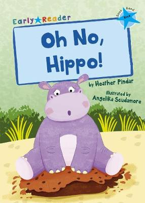 Cover of Oh No, Hippo! - Heather Pindar - 9781848866638