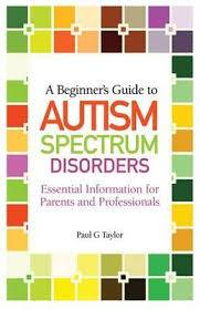 Cover of A Beginner's Guide to Autism Spectrum Disorders