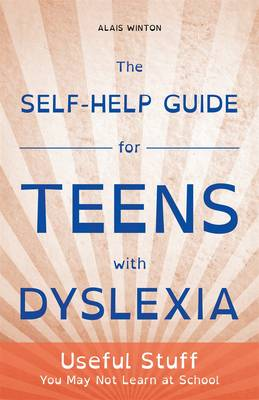 Cover of Self-Help Guide for Teens with Dyslexia