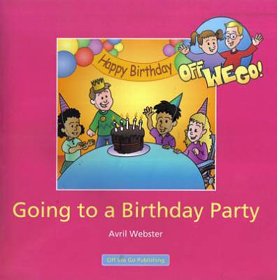 Cover of Going To A Birthday Party : Off We Go Series