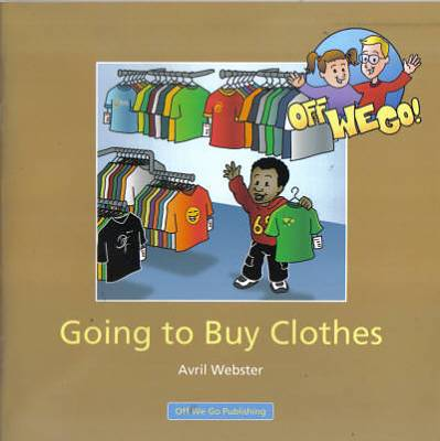 Cover of Going To Buy Clothes : Off We Go Series