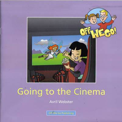 Cover of Going To The Cinema : Off We Go Series
