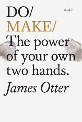Cover of Do Make: The Power Of Your Own Two Hands