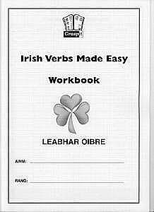 Cover of Irish Verbs Made Easy Workbook - Graspit - 9781908962140