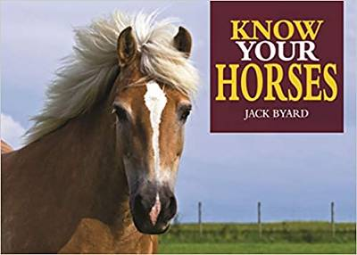 Cover of Know Your Horses - Jack Byard - 9781912158492