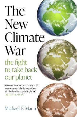 Cover of The New Climate War: the fight to take back our planet - Michael E. Mann - 9781913348687