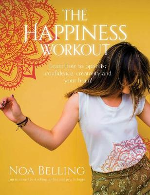 Cover of The Happiness Workout How to optimise confidence, creativity and your brain!
